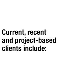 Current, recent and project-based clients include: